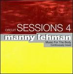 Circuit Sessions, Vol. 4: Manny Lehman