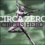 Circus Hero [LP]