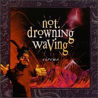 Circus - Not Drowning, Waving