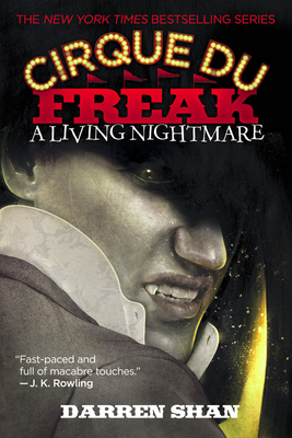 Cirque Du Freak #1: A Living Nightmare: Book 1 in the Saga of Darren Shan - Shan, Darren