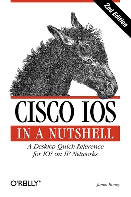 Cisco IOS in a Nutshell - Boney, James