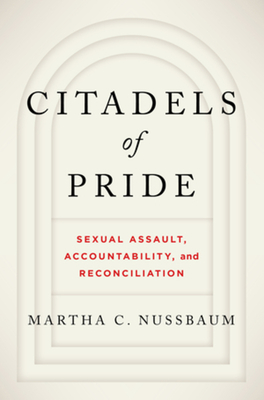 Citadels of Pride: Sexual Abuse, Accountability, and Reconciliation - Nussbaum, Martha C