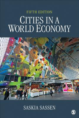 Cities in a World Economy - Sassen, Saskia, PhD