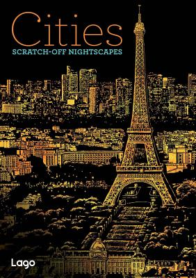 Cities: Scratch-Off NightScapes: Scratch-Off NightScapes - Lago Design