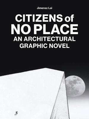 Citizens of No Place: A Collection of Short Stories by Jimenez Lai - Lai, Jimenez