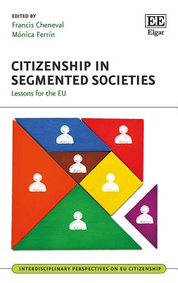 Citizenship in Segmented Societies: Lessons for the Eu - Cheneval, Francis (Editor), and Ferrin, Monica (Editor)