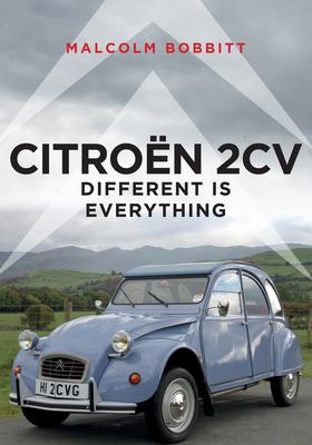 Citroën 2cv: Different Is Everything - Bobbitt, Malcolm