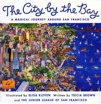 City by the Bay: A Magical Journey Around San Francisco - Brown, Tricia