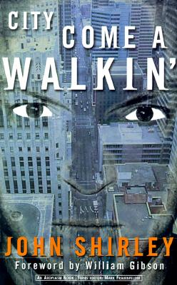 City Come A-Walkin' - Shirley, John, and Gibson, William, Dr. (Introduction by)