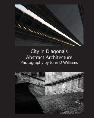 City in Diagonals Abstract Architecture - Williams, John D, Jr.