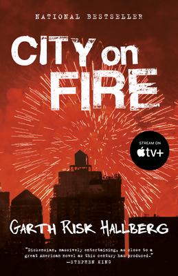 City on Fire - Hallberg, Garth Risk