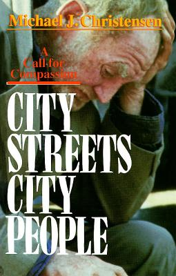 City Streets, City People: A Call for Compassion - Christensen, Michael J