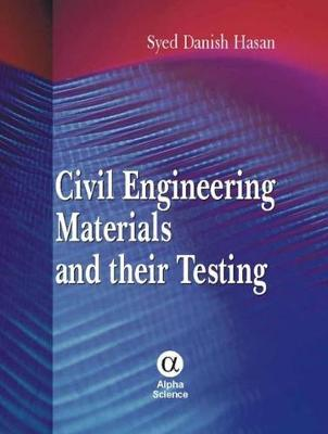 Civil Engineering Materials and Their Testing - Hasan, Syed Danish