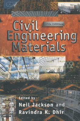 Civil Engineering Materials - Jackson, Neil (Editor), and Dhir, Ravindra K., OBE (Editor)