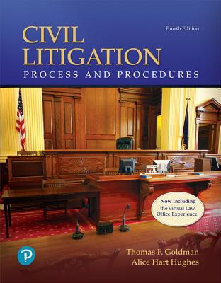 Civil Litigation: Process and Procedures - Goldman, Thomas F, and Hughes, Alice Hart