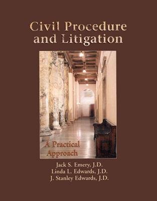 Civil Procedure & Litigation: A Practical Approach - Emery, Jack S, and Edwards, Linda L, and Edwards, J Stanley