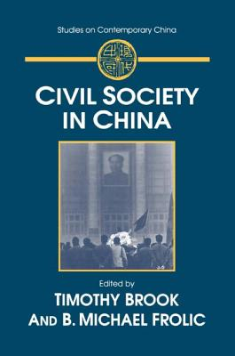 Civil Society in China - Brook, Timothy, and Frolic, B Michael