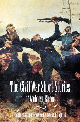 Civil War Short Stories - Bierce, Ambrose, and Hopkins, Ernest Jerome (Editor)