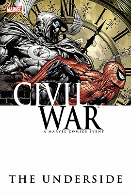 Civil War: The Underside - Huston, Charlie, and Way, Daniel (Artist)