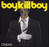 Civilian - Boy Kill Boy