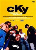CKY Trilogy, Round 2 -