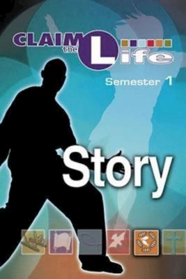 Claim the Life - Story Semester 1 Student - Abingdon Press (Creator)