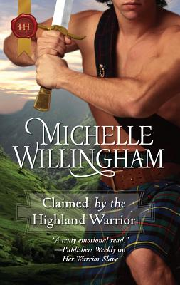 Claimed by the Highland Warrior - Willingham, Michelle