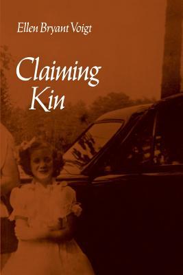 Claiming Kin - Voigt, Ellen B