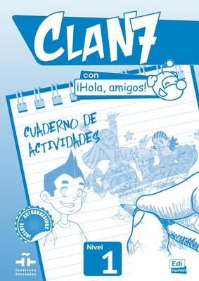 Clan 7 Con Hola Amigos!: Exercieses Book Level 1 - Gomez, Maria, and Miguez, Manuela, and Rojano, Jose Andres