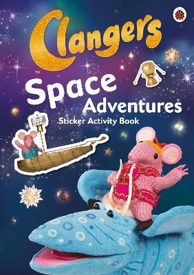 Clangers: Space Adventures Sticker Activity Book -