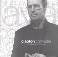 Clapton Chronicles: The Best of Eric Clapton - Eric Clapton