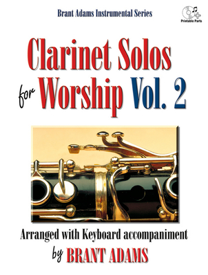 Clarinet Solos for Worship, Vol. 2: Arranged with Keyboard Accompaniment - Adams, Brant (Composer)