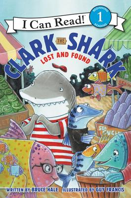 Clark The Shark: Lost And Found - Hale, Bruce