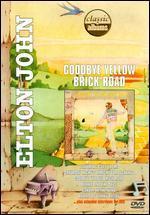 Classic Albums: Elton John - Goodbye Yellow Brick Road