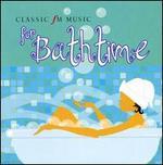 Classic FM: Music for Bathtime