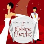 Classic FM: Music for Dinner Parties