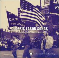 Classic Labor Songs from Smithsonian Folkways - Various Artists