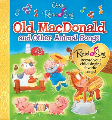 Classic Record a Song: Old MacDonald and Other Animal Songs - Publications International (Creator)
