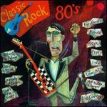 Classic Rock: 80's