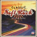 Classic Soft Rock: Into the Night
