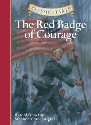 Classic Starts? : The Red Badge of Courage - Crane, Stephen, and Ho, Oliver, and Akib, Jamel