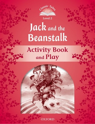 Classic Tales: Level 2: Jack and the Beanstalk Activity Book & Play -