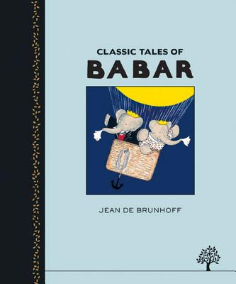 Classic Tales of Babar - Brunhoff, Jean De (Illustrator)