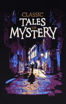 Classic Tales of Mystery - Editors of Canterbury Classics
