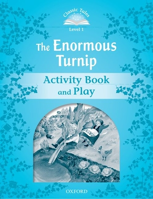 Classic Tales Second Edition: Level 1: The Enormous Turnip Activity Book & Play -