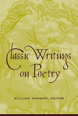 Classic Writings on Poetry - Harmon, William, Professor (Editor)