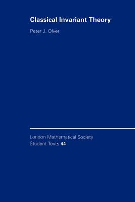 Classical Invariant Theory - Olver, Peter J.