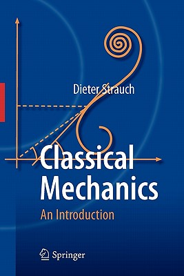 Classical Mechanics: An Introduction - Strauch, Dieter, Dr.