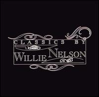 Classics by Willie Nelson - Willie Nelson