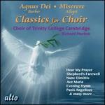 Classics for Choir - Trinity College Choir, Cambridge (choir, chorus); Richard Marlow (conductor)